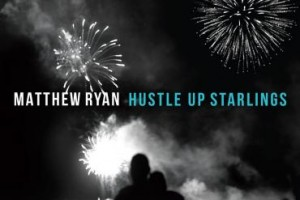 "Twangville Includes Matthew Ryan's ""Hustle Up Starlings"" in Best Albums of 2017 (So Far)"
